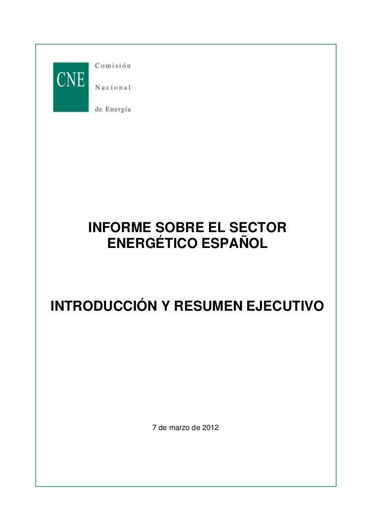 INFORME SOBRE EL SECTOR       ENERGÉTICO ESPAÑOLINTRODUCCIÓN Y RESUMEN EJECUTIVO           7 de marzo de 2012