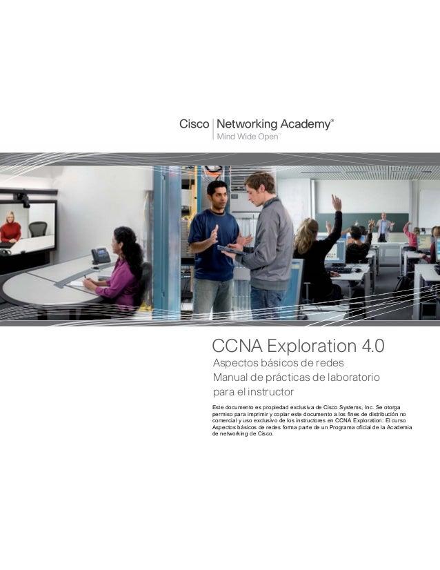 CCNA Exploration 4.0 Aspectos básicos de redes Manual de prácticas de laboratorio para el instructor Este documento es pro...