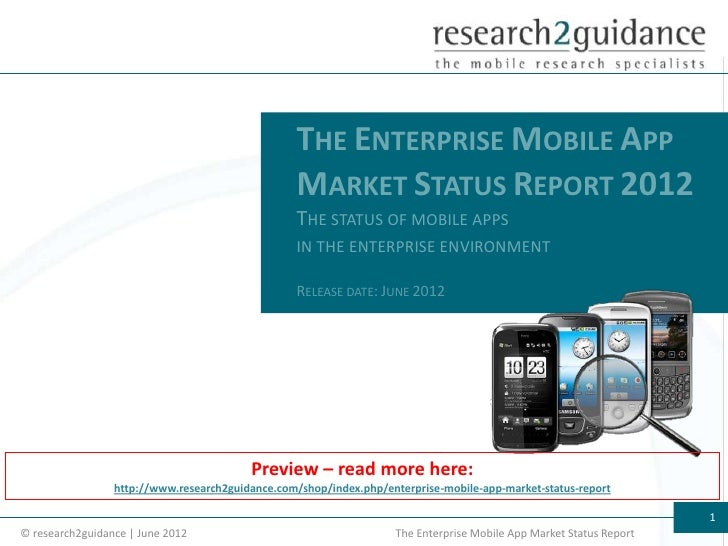 THE ENTERPRISE MOBILE APP                                                  MARKET STATUS REPORT 2012                      ...