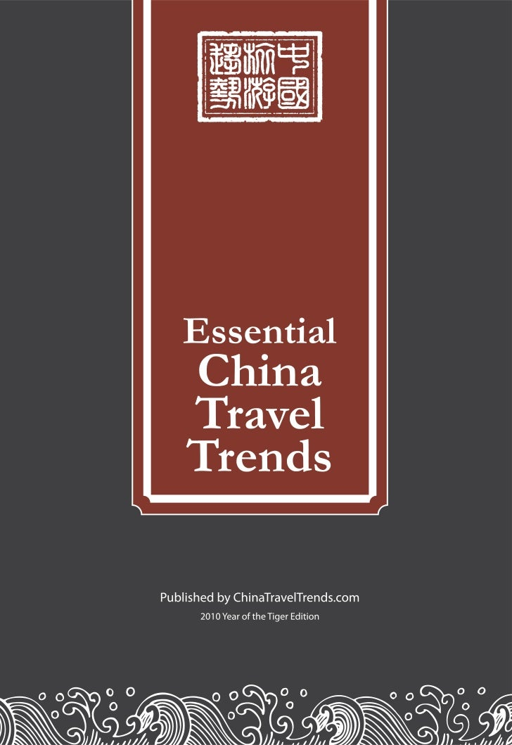 EssentialChinaTravelTrends   2010 Year of the Tiger Edition