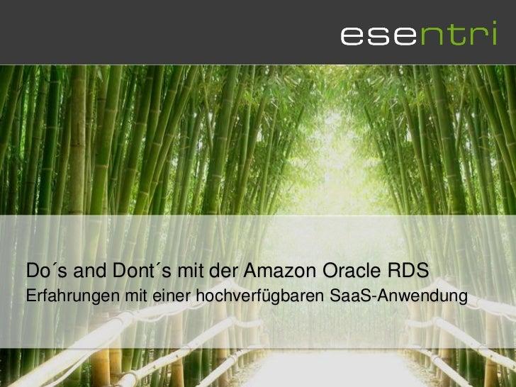 Do´s and Dont´s mit der Amazon Oracle RDSErfahrungen mit einer hochverfügbaren SaaS-Anwendung