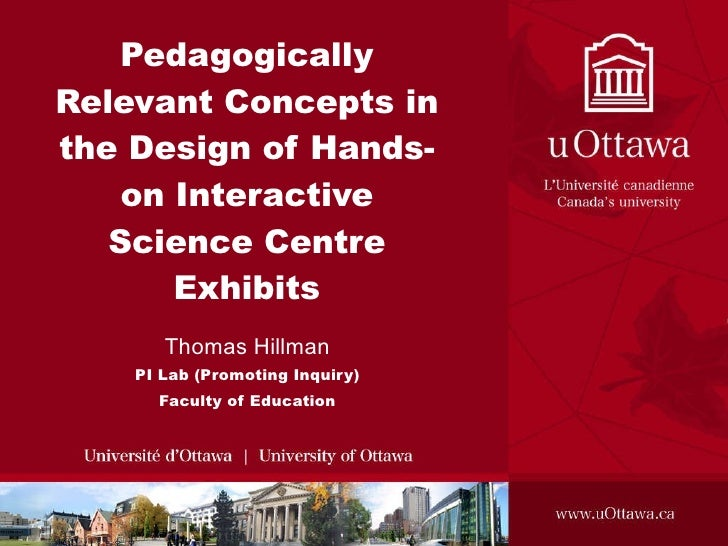 Pedagogically Relevant Concepts in the Design of Hands-on Interactive Science Centre Exhibits Thomas Hillman PI Lab (Promo...