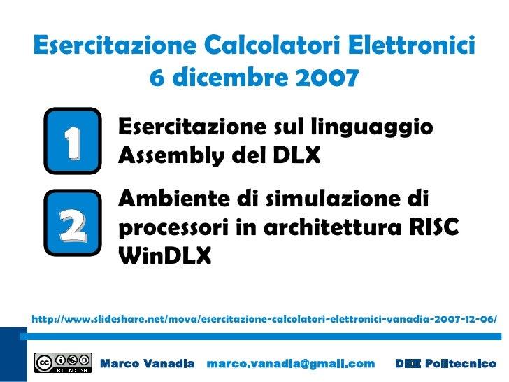 Esercitazione Calcolatori Elettronici           6 dicembre 2007                 Esercitazione sul linguaggio       1      ...