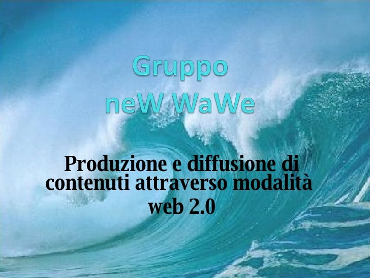 Produzione e diffusione di contenuti attraverso modalità  web 2.0