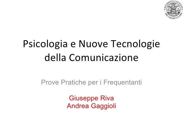 Psicologia e Nuove Tecnologie della Comunicazione Prove Pratiche per i Frequentanti Giuseppe Riva Andrea Gaggioli