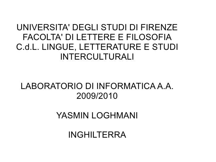UNIVERSITA' DEGLI STUDI DI FIRENZE FACOLTA' DI LETTERE E FILOSOFIA C.d.L. LINGUE, LETTERATURE E STUDI INTERCULTURALI LABOR...