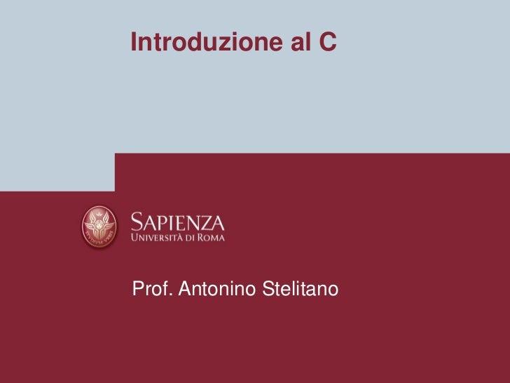 Introduzione al CProf. Antonino Stelitano