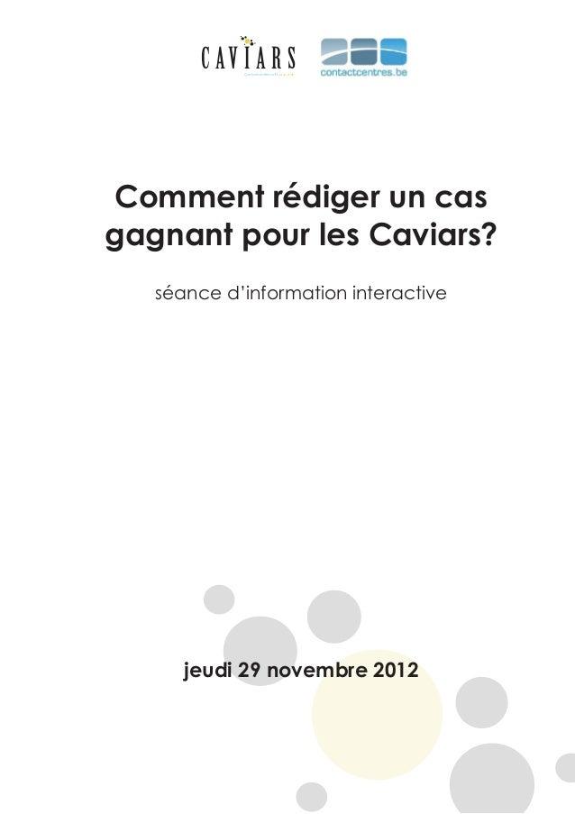 C AV I A R S             Contactcentres with a sparkle Comment rédiger un casg agnant pour les Caviars?   séance d'inform...