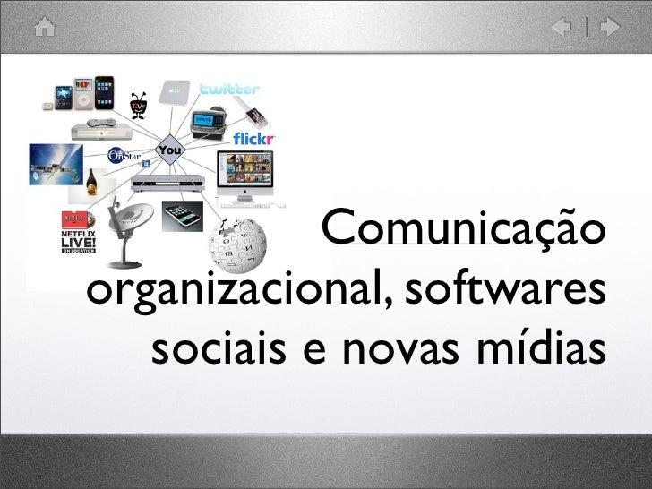 Comunicação organizacional, softwares    sociais e novas mídias