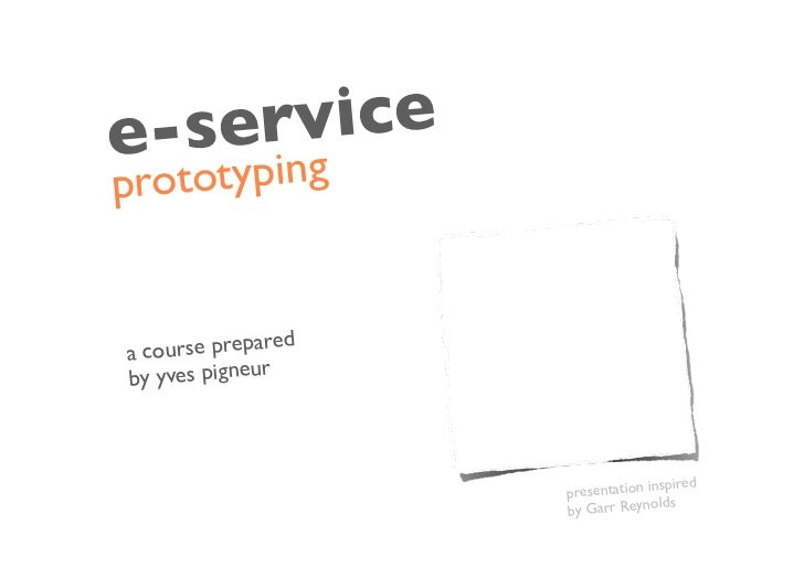 e-se rvice pro totyping   ac ourse prepared                r by yves pigneu                                       spired  ...