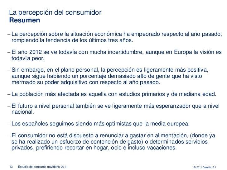 La percepción del consumidorResumen– La percepción sobre la situación económica ha empeorado respecto al año pasado,  romp...