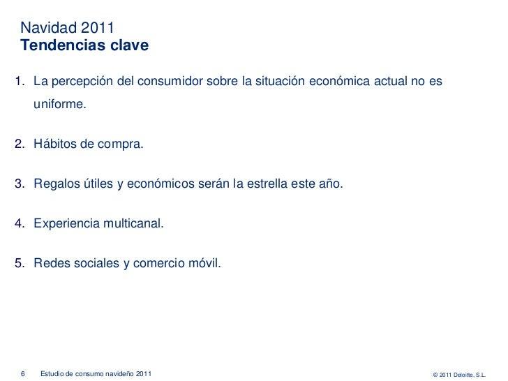 Navidad 2011Tendencias clave1. La percepción del consumidor sobre la situación económica actual no es     uniforme.2. Hábi...