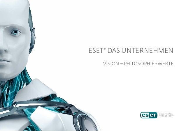 ESET® DAS UNTERNEHMEN VISION – PHILOSOPHIE - WERTE