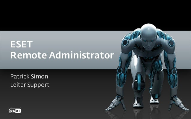 ESET Remote Administrator Patrick Simon Leiter Support