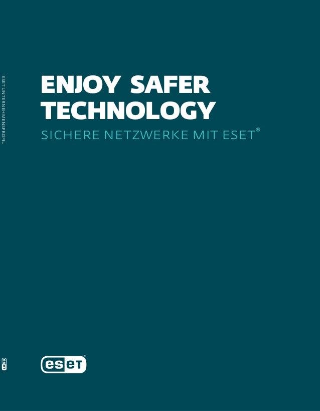 enjoy safer technology sichere netzwerke mit eset® esetunternehmensprofil