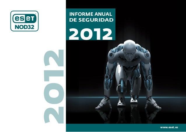 INFORME ANUAL   DE SEGURIDAD   20122012                   www.eset.es