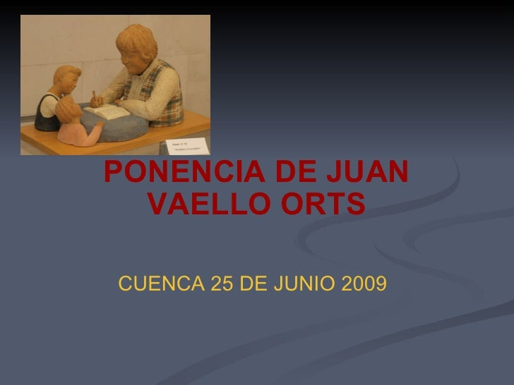 PONENCIA DE JUAN VAELLO ORTS CUENCA 25 DE JUNIO 2009