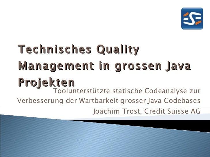 Technisches Quality Management in grossen Java Projekten Toolunterstützte statische Codeanalyse zur Verbesserung der Wartb...