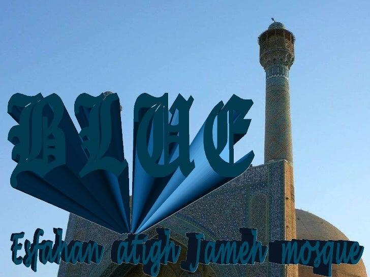 Esfahan  atigh  Jameh  mosque BLUE