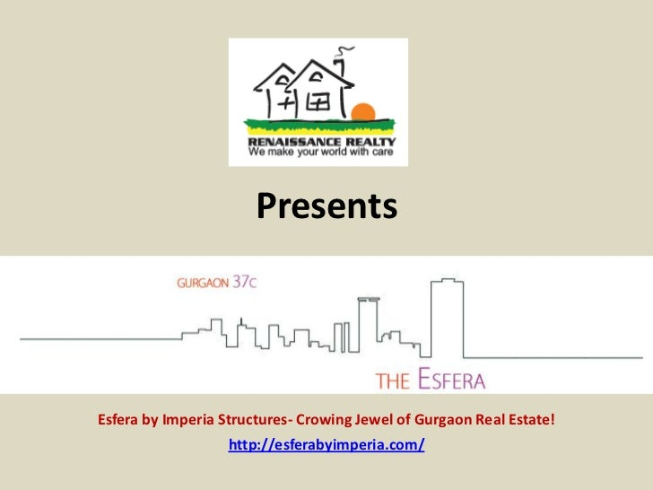 PresentsEsfera by Imperia Structures- Crowing Jewel of Gurgaon Real Estate!                   http://esferabyimperia.com/