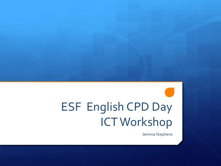 ESF  English CPD DayICT Workshop<br />Jemma Stephens<br />