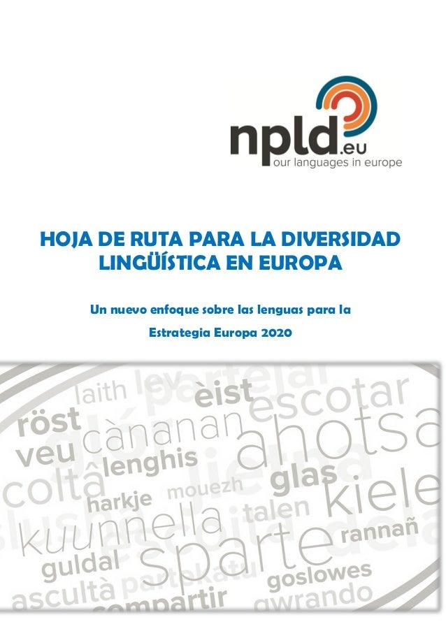 HOJA DE RUTA PARA LA DIVERSIDAD LINGÜÍSTICA EN EUROPA Un nuevo enfoque sobre las lenguas para la Estrategia Europa 2020