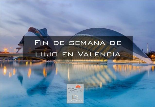Fin de semana de lujo en Valencia