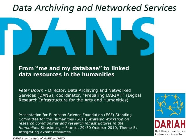 """DANS is an institute of KNAW and NWO From """"me and my database"""" to linked data resources in the humanities Peter Doorn - Di..."""