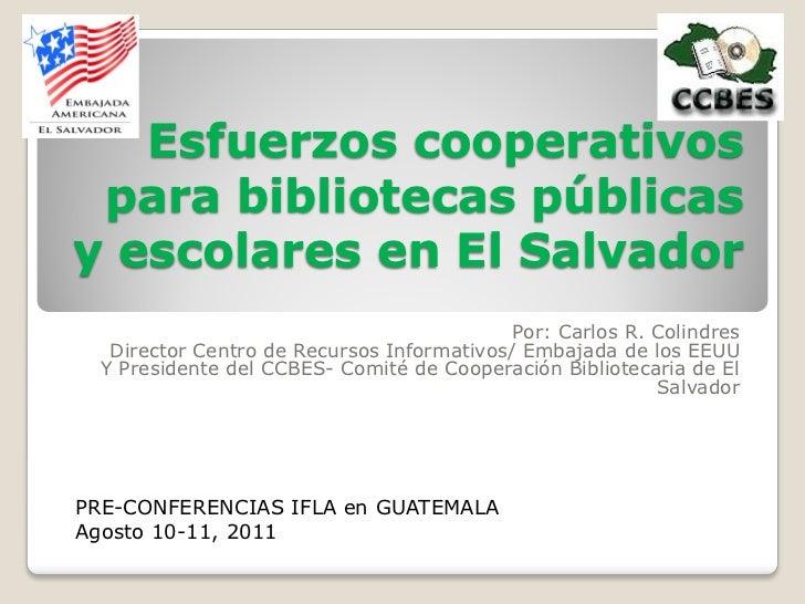 Esfuerzos cooperativos para bibliotecas públicasy escolares en El Salvador                                            Por:...
