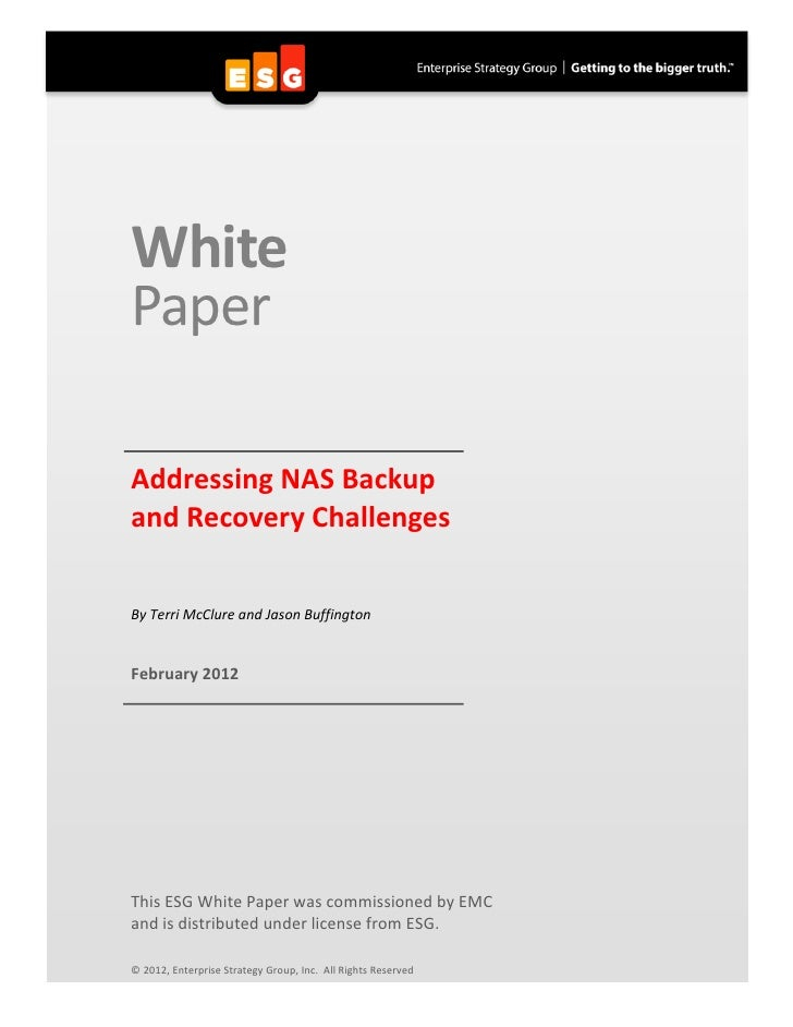 WhitePaperAddressing NAS Backupand Recovery ChallengesBy Terri McClure and Jason BuffingtonFebruary 2012This ESG White Pap...
