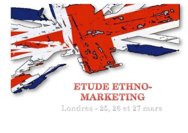 • Week-end du 25 au 27 mars 2011• Étude ethno-marketing de 3 magasins, 1   restaurant et 1 boite de nuit:    Abercombi...