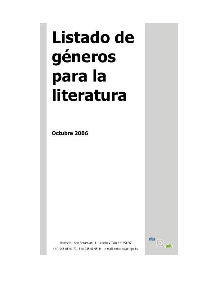 Listado de géneros para la literatura Octubre 2006 Donostia - San Sebastian, 1 – 01010 VITORIA-GASTEIZ tef. 945 01 94 70 –...