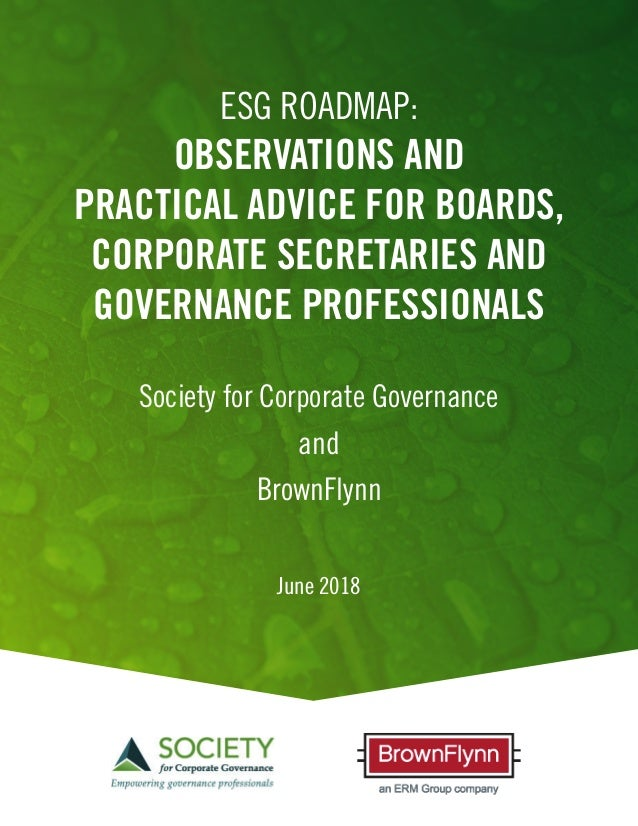 ESG ROADMAP: OBSERVATIONS AND PRACTICAL ADVICE FOR BOARDS, CORPORATE SECRETARIES AND GOVERNANCE PROFESSIONALS Society for ...