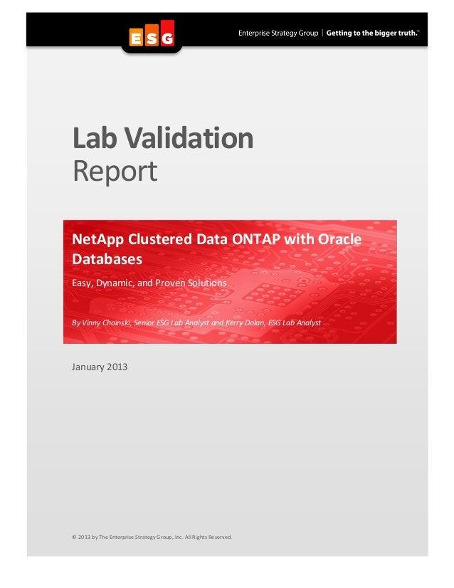 Lab ValidationReportNetApp Clustered Data ONTAP with OracleDatabasesEasy, Dynamic, and Proven SolutionsBy Vinny Choinski, ...