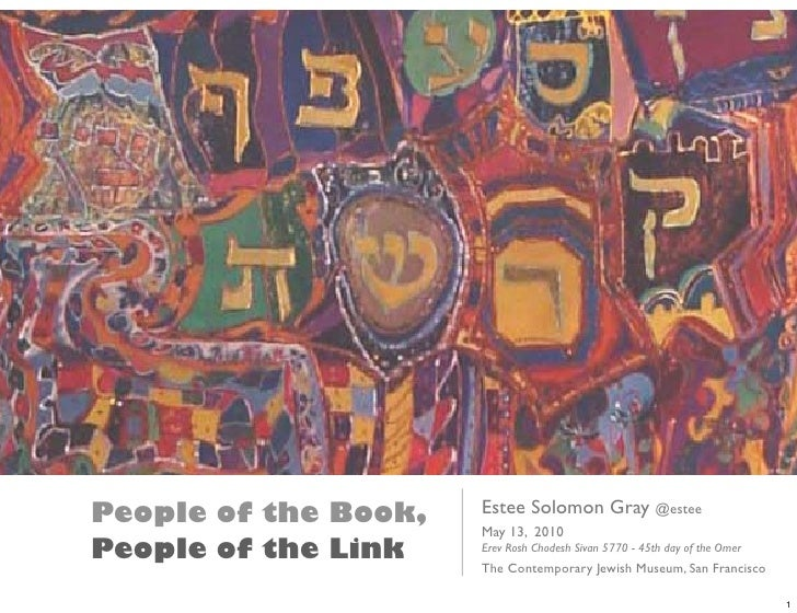 People of the Book,   Estee Solomon Gray @estee                       May 13, 2010 People of the Link    Erev Rosh Chodesh...