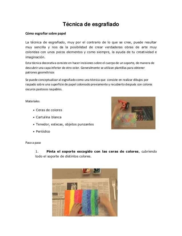 Técnica de esgrafiado Cómo esgrafiar sobre papel La técnica de esgrafiado, muy por el contrario de lo que se cree, puede r...