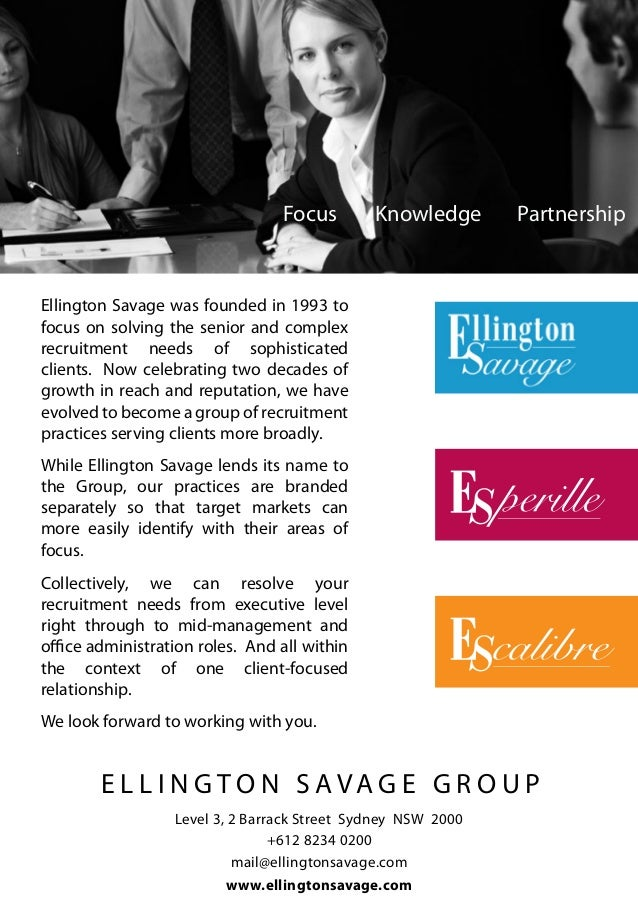 Focus        Knowledge       PartnershipEllington Savage was founded in 1993 tofocus on solving the senior and complexrecr...