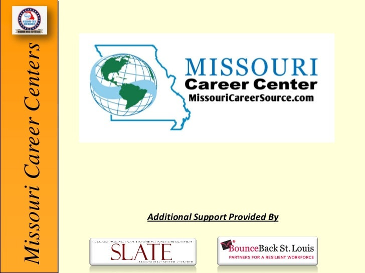 Missouri Career Centers                          Additional Support Provided By
