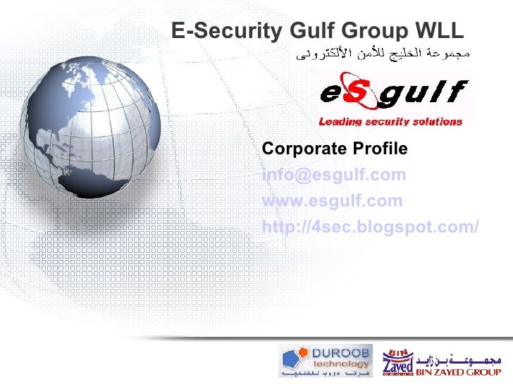 E-Security Gulf Group WLL Corporate Profile [email_address] www.esgulf.com http://4sec.blogspot.com/