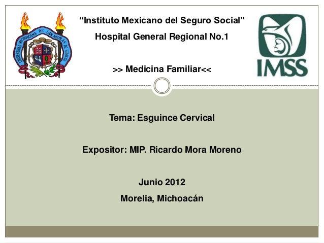 """Instituto Mexicano del Seguro Social""   Hospital General Regional No.1       >> Medicina Familiar<<      Tema: Esguince C..."