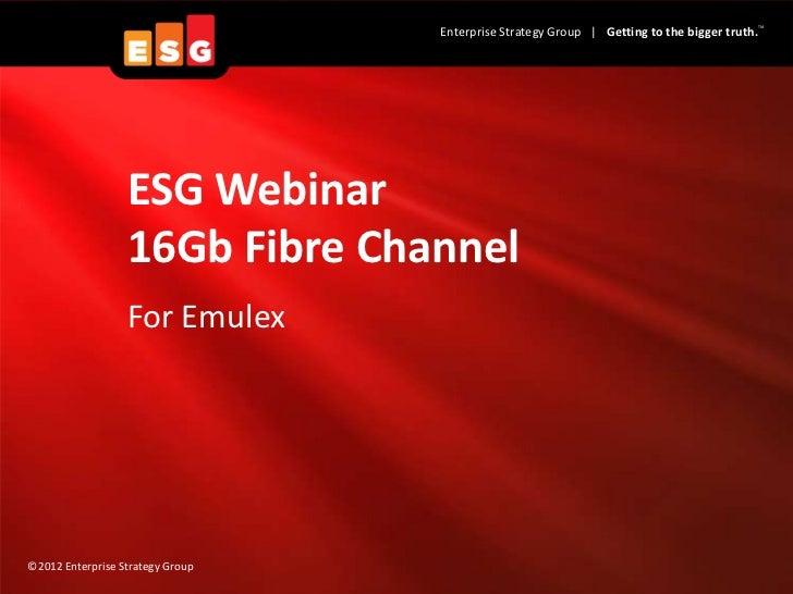 TM                                  Enterprise Strategy Group | Getting to the bigger truth.                  ESG Webinar ...
