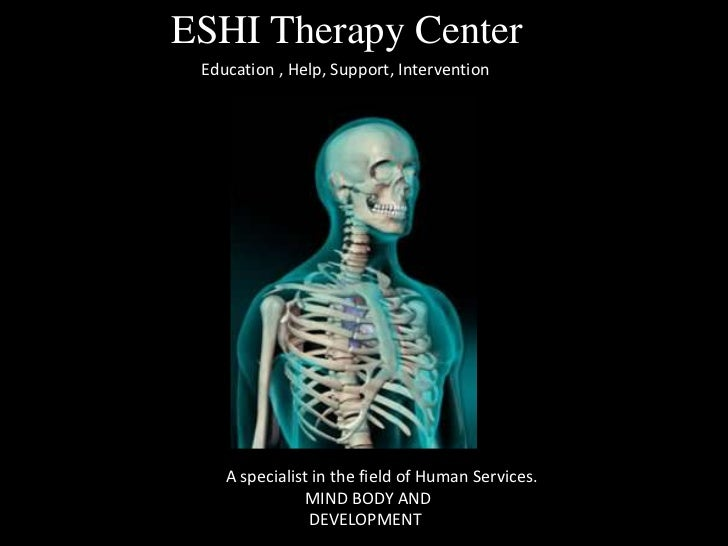 ESHI Therapy Center <br />Education , Help, Support, Intervention<br />A specialist in the field of Human Services.<br /> ...
