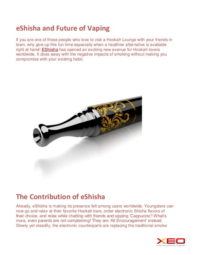 eShisha and Future of Vaping If you are one of those people who love to visit a Hookah Lounge with your friends in town, w...