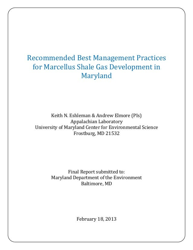Recommended Best Management Practices for Marcellus Shale Gas Development in                Maryland         Keith N. Eshl...