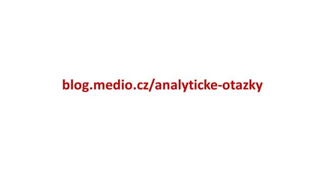 Důležitá  data  leží  mimo  web • Google  Analytics • administrace  e-‐shopu • CRM • zákaznická  podpora • ...