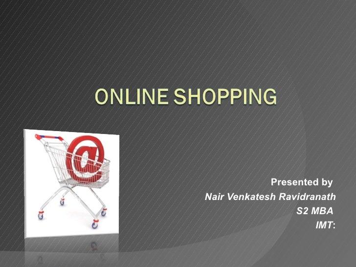 Presented byNair Venkatesh Ravidranath                  S2 MBA                      IMT: