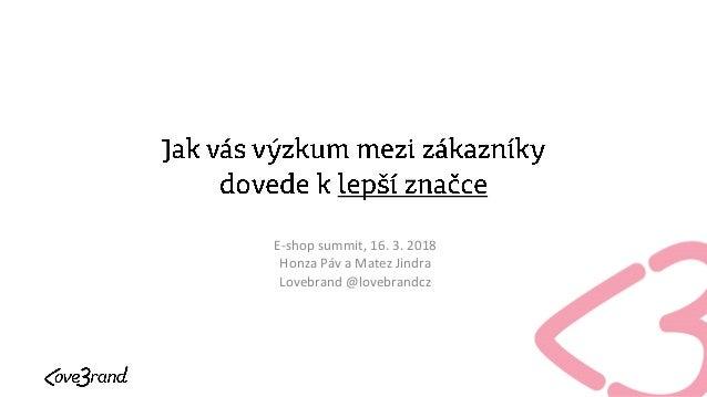 E-shop summit, 16. 3. 2018 Honza Páv a Matez Jindra Lovebrand @lovebrandcz