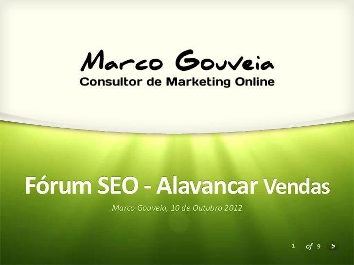 Fórum SEO - Alavancar Vendas       Marco Gouveia, 10 de Outubro 2012                                           1   of 9