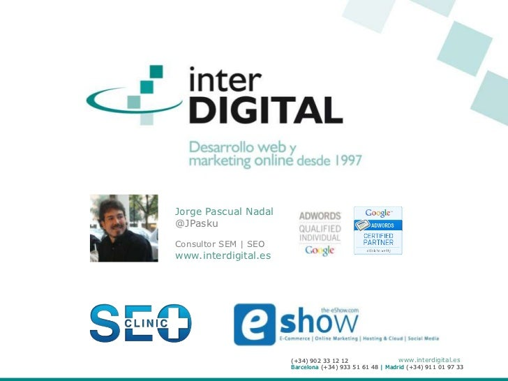 Jorge Pascual Nadal                             @JPasku                             Consultor SEM | SEO                   ...