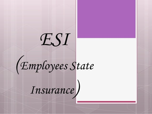 ESI (Employees State Insurance)